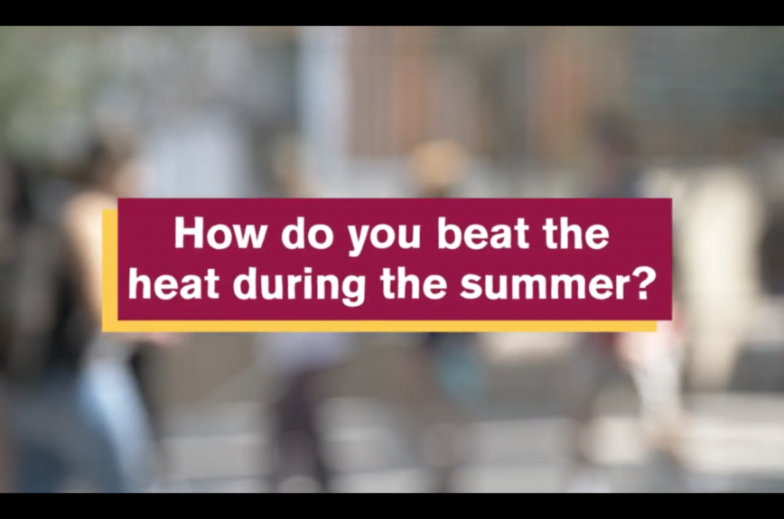 How do you beat the heat during the summer?